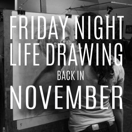 The Art Room: Friday Night Lifedrawing back in November.